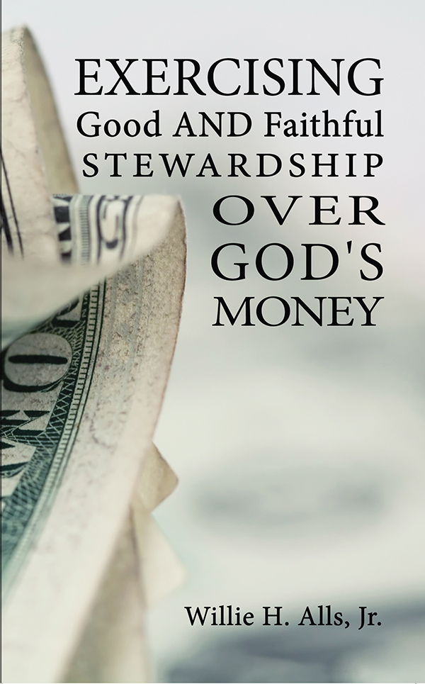 ...Good and Faithful Stewardship...