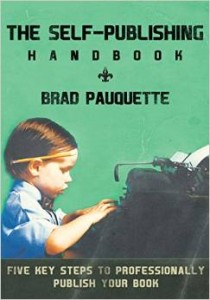 Self-Publishing Handbook by Brad Pauquette