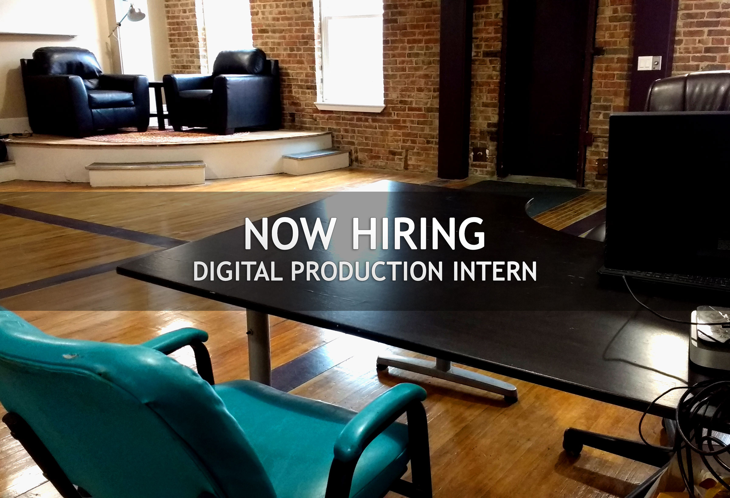 Now Hiring Digital Production Intern