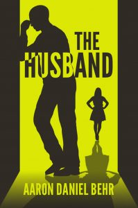 The Husband by Aaron Daniel Behr